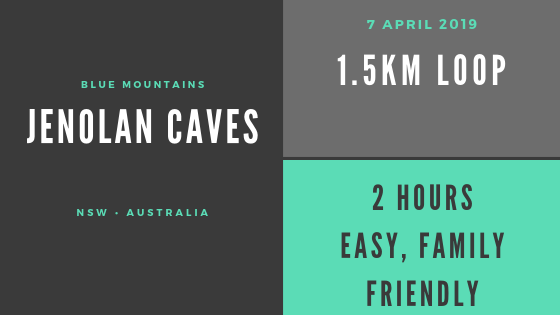 Jenolan Caves info 1km loop, 2 hours, easy, family friendly